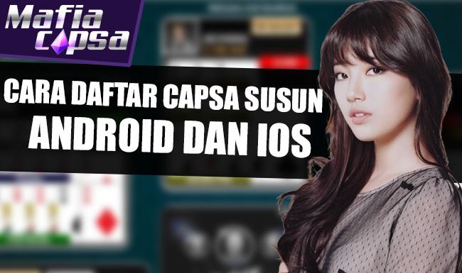 Cara Daftar Capsa Susun Online HP Android dan iOS